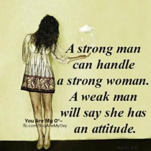 Strong women need a stronger man