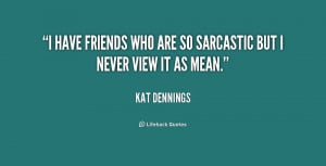 Go Back > Gallery For > Sarcastic Friendship Quotes