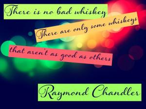 Raymond Chandler whiskey quote literature