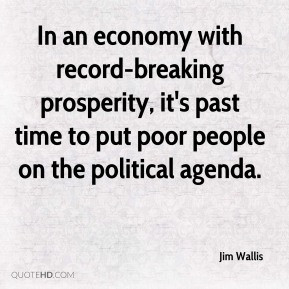 Jim Wallis - In an economy with record-breaking prosperity, it's past ...