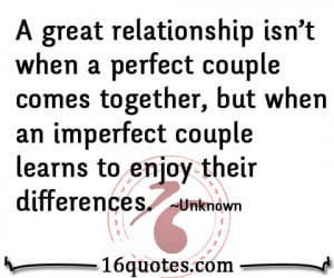 great relationship isn't when a perfect couple comes together, but ...