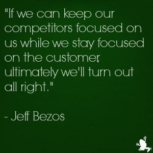 Jeff Bezos (CEO and Founder of Amazon) quote on #custserv http://www ...