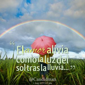 Quotes Picture: el amor alivia como la luz del sol tras la lluvia