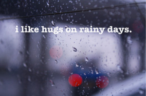 Like Hugs On Rainy Days