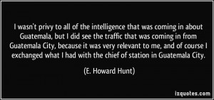 More E. Howard Hunt Quotes