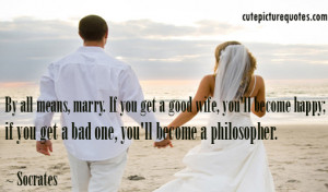 Happiness Quotes / Marriage Quotes / Socrates Quotes / Wife Quotes