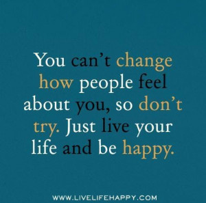 You can't change how people feel