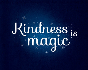 Kindness is magic