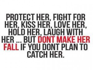 ... HER, HOLD HER, LAUGH WITH HER... BUT DONT MAKE HER FALL IF YOU DONT