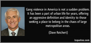 Gang violence in America is not a sudden problem. It has been a part ...