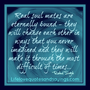 Soulmates Quotes And Sayings Real soul mates are eternally