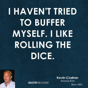 Kevin Costner Quotes