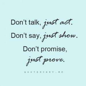 Action speak louder than words
