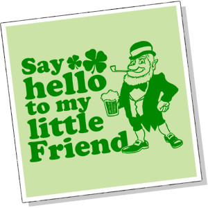 ... To My Little Friend Saint Patrick's Day Funny T Shirts T-Shirts Tees