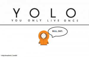 pictures yolo you only live once south park kenny mccormick