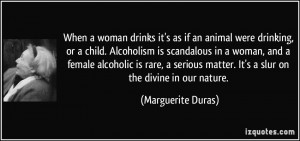 ... alcoholic is rare, a serious matter. It's a slur on the divine in our