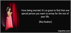 love being married. It's so great to find that one special person ...