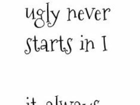 Ugly Quotes...