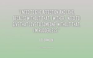 quote-Les-Dawson-i-need-to-give-affection-and-love-175344.png