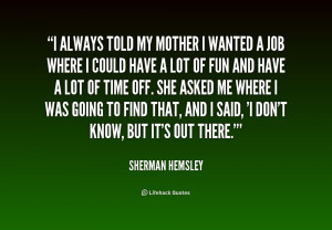 quote sherman hemsley i always told my mother i wanted 226246 png