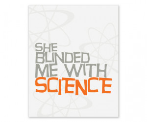 Quote Artwork: She Blinded Me With Science Art Print Digital Print ...
