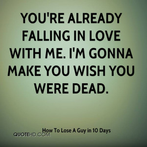 You're already falling in love with me. I'm gonna make you wish you ...
