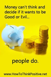 Money Can't Think And Decide If It Wants To Be Good or Evil