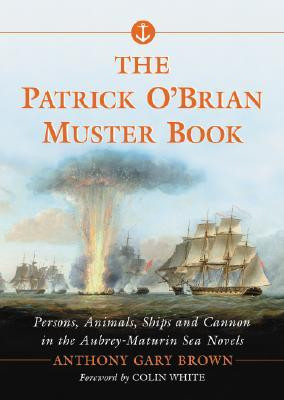 The Patrick O'Brian Muster Book: Persons, Animals, Ships and Cannon in ...