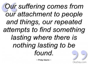our suffering comes from our attachment to