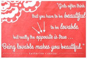 Quote from novelist Katherine Center. www.katherinecenter.com