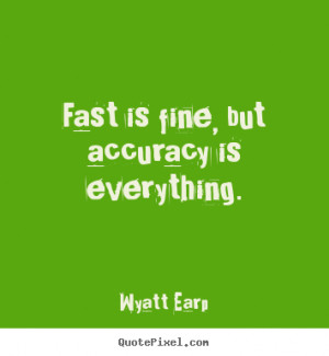Wyatt Earp Quotes Accuracy. Related Images