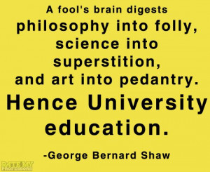 brain digests philosophy into folly, science into superstition ...