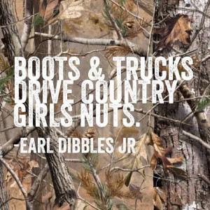 ... Earl Dibbles, Country Girls, Country Quotes, Nut, Dibble Jr, Country