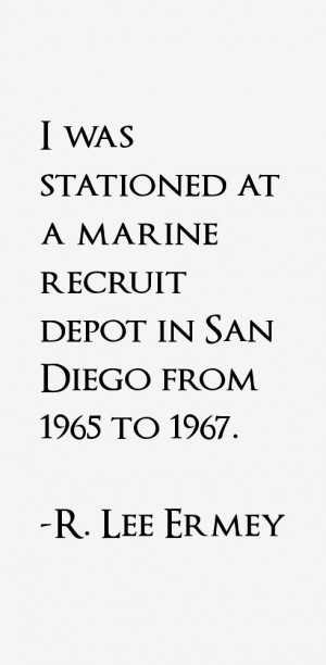 was stationed at a marine recruit depot in San Diego from 1965 to ...
