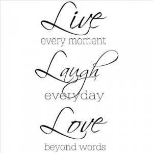 Every Moment Laugh Everyday Love Beyond Words (Large) wall sayings ...