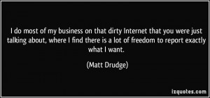 do most of my business on that dirty Internet that you were just ...