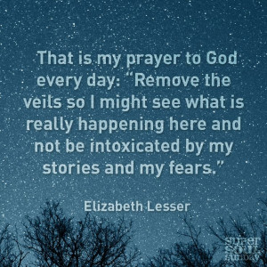 ... Prayer, Elizabeth Lesser Quotes, Inspiration Quotes, Change Quotes