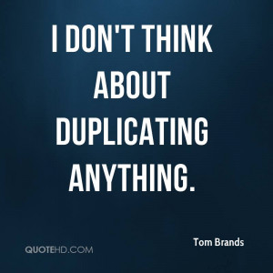 Tom Brands Quotes