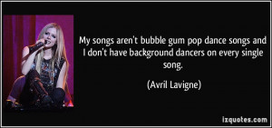 My songs aren't bubble gum pop dance songs and I don't have background ...