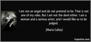 be. That is not one of my roles. But I am not the devil either. I am ...