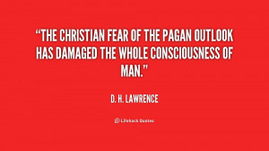 quote-D.-H.-Lawrence-the-christian-fear-of-the-pagan-outlook-1-200229 ...