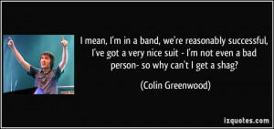 quote-i-mean-i-m-in-a-band-we-re-reasonably-successful-i-ve-got-a-very ...