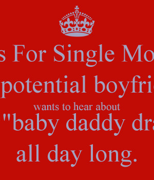 Tips For Single Moms: No potential boyfriend wants to hear about your ...