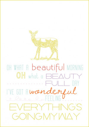 Quotable Monday - Oh what a beautiful morning!