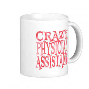 Crazy Physician Assistant in Red Mugs