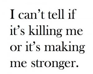 ... killing, life, love, pain, quotes, so true, stronger, teen, text, true