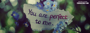 Your Perfect To Me Quotes Perfect to me wallpaper