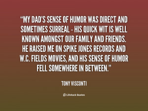 quote-Tony-Visconti-my-dads-sense-of-humor-was-direct-34804.png