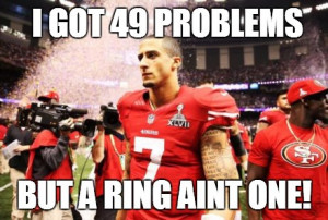 49ers: I got 49 problems but a ring ain't one. NFL Humor Pictures ...