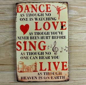 metal wall art tin sign - Dance Love Sing Live Wall Quote - vintage ...